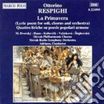 Respighi Ottorino - La Primavera, 4 Liriche Su Poesie Popolari Armene cd musicale di Ottorino Respighi