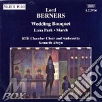 Wedding bouquet (a ballet with chorus), cd musicale di Lord Berners