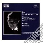Igor Markevitch - Opere Per Orchestra Integrale #03 cd musicale di Igor Markevitch