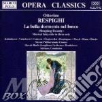 Respighi - La Bella Dormente Nel Bos cd musicale di Ottorino Respighi