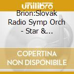 Brion:Slovak Radio Symp Orch - Star & Stripes Forever cd musicale di Sousa