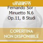 Sor Fernando - Minuetto N.6 Op.11, 8 Studi cd musicale di SOR AGUADO TARREGA