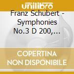 Schubert Franz - Sinfonia N.3 D 200, N.6 D 589 cd musicale di Franz Schubert