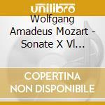 Mozart Wolfgang Amadeus - Sonate X Vl Vol.1: Sonata N.4 K 304, N.5 K 305, N.6 K 306, N.9 K 377 cd musicale di Wolfgang Amadeus Mozart