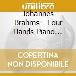 Brahms Johannes - Opere X Pf A 4 Mani Vol.2: Danze Ungheresi Woo 1, Liebeslider Valzer Op. 52a cd musicale di BRAHMS