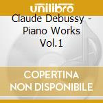 Debussy - Piano Works Vol.1 - Thiollier cd musicale di DEBUSSY