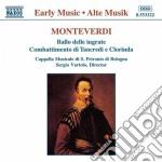 Monteverdi Claudio - Ballo Delle Ingrate, Combattimento Di Tancredi E Clorinda cd musicale di Claudio Monteverdi