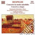 Respighi Ottorino - Concerto In Modo Misolidio, Concerto A Cinque cd musicale di Ottorino Respighi