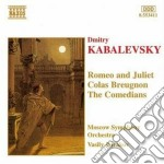 Kabalevsky Dmitry Borisovich - Romeo E Giulietta, Colas Breugnon, I Commedianti cd musicale di Kabalevsky dmitry bo