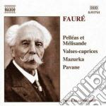 Gabriel Faure' - Opere X Pf: Pavane, Mazurka, Pelleas Etmelisande, Valse-caprice Opp.30, 38, 59, cd musicale di FAURE'GABRIEL