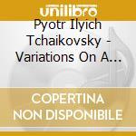 Tchaikovsky - Variazioni Su Un Tema Rococo' Op.33, Notturno N.4 Op.19, Pezzo Capriccioso Op.62 cd musicale di Gerhardd Markson