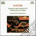 Bartok Bela - Sonata Per Violino Solo Sz 117, 44 Duetti Per 2 Violini cd musicale di Bela Bartok