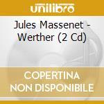 Werther cd musicale di Jules Massenet