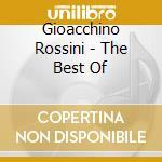 Rossini-the best of cd musicale di ARTISTI VARI