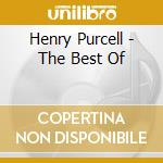 Purcell Henry - The Best Of cd musicale di Henry Purcell