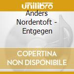 Howarth/London Symp Orch - Entgegen cd musicale di Anders Nordentoft