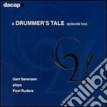 Ruders Poul - A Drummer's Tale, Episode Two cd musicale di Poul Ruders