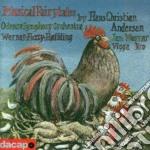 Werner Sven Erik - Musical Fairytales By Hans Christian Andersen - The Most Incredible Thing cd musicale di Werner sven erik