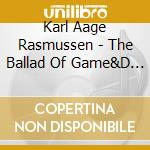 The ballad of game and dream cd musicale