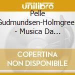 Gudmunsen-holmgreen Pelle - Musica Da Camera  - Seyer-hansen Carsten Dir  /mads Bendsen, Percussioni  John Ehde, Violoncello  Erik Kaltoft, Pianoforte cd musicale