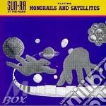 Sun Ra - Monorails & Satellites cd musicale di Ra Sun