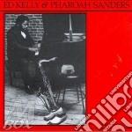 Same - sanders pharoah cd musicale di Ed kelly & pharoah sanders