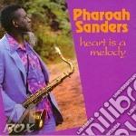 Heart is a melody - sanders pharoah cd musicale di Pharoah Sanders