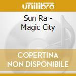 The magic city cd musicale di Ra Sun