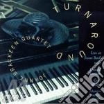 Turnaround - brackeen joanne cd musicale di Joanne brackeen quartet
