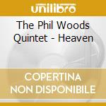 Heaven - woods phil cd musicale di The phil woods quintet