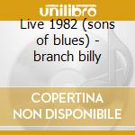 Live 1982 (sons of blues) - branch billy cd musicale di Billy branch & the s.o.b.'s