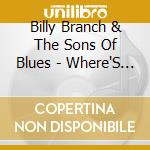 Where's my money - branch billy cd musicale di Billy branch & the sons of blu
