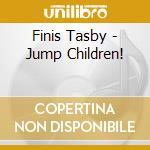 Jump children! - cd musicale di Tasby Finis