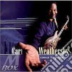 Carl Weathersby - Come To Papa cd musicale di Weathersby Carl