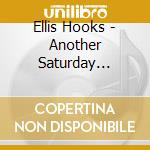 Ellis Hooks - Another Saturday Morning cd musicale di HOOKS ELLIS