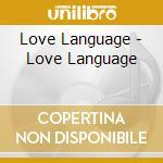 Love language cd musicale di Language Love