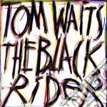 Tom Waits - Black Rider cd musicale di Tom Waits