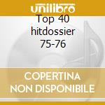 Top 40 hitdossier 75-76 cd musicale