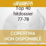 Top 40 hitdossier 77-78 cd musicale