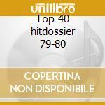 Top 40 hitdossier 79-80 cd musicale
