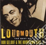 Bob Geldof & The Boomtown Rats - Loudmouth - The Best Of cd musicale di Bob Geldof