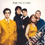 Pulp - His 'n' Hers cd musicale di PULP