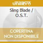Sling blade cd musicale di Ost