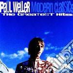 Paul Weller - Modern Classics   The Greatest Hits cd musicale di Paul Weller