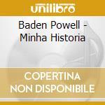 Baden Powell - Minha Historia cd musicale di POWELL BADEN