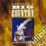 Big Country - Through A Big Country cd musicale di Country Big