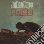 Julian Cope - Fried cd musicale di Julian Cope