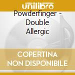 Powderfinger - Double Allergic cd musicale di POWDERFINGER