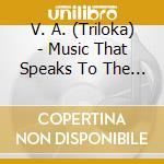 World music that speaks to the spirit cd musicale di Artisti Vari