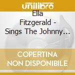 Ella Fitzgerald - Sings The Johnny Mercer Songbook cd musicale di Ella Fitgerald